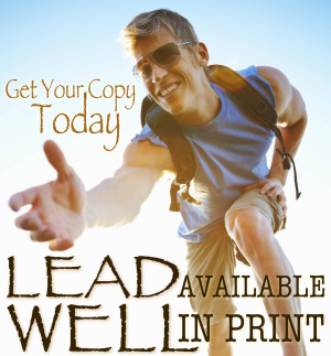 """LEAD WELL"" NOW AVAILABLE IN PRINT"
