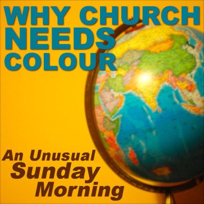 WHY CHURCH NEEDS COLOUR