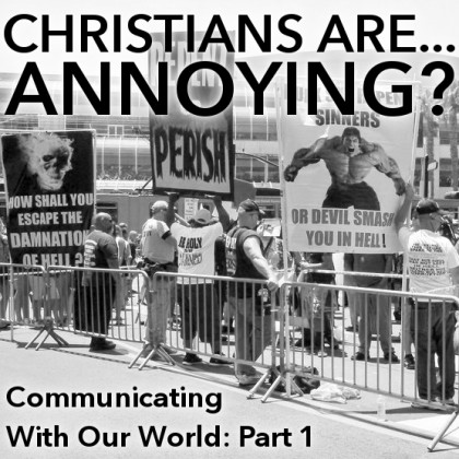 CHRISTIANS ARE…ANNOYING?