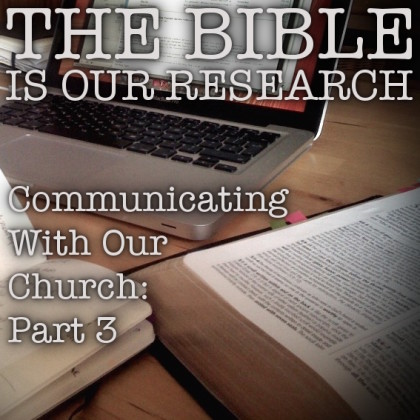 THE BIBLE IS OUR RESEARCH