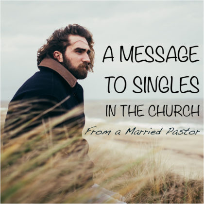 A MESSAGE TO SINGLES IN THE CHURCH