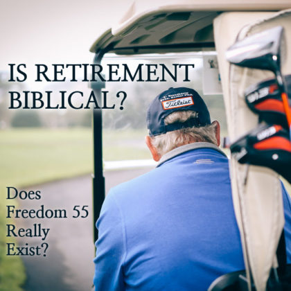 IS RETIREMENT BIBLICAL?